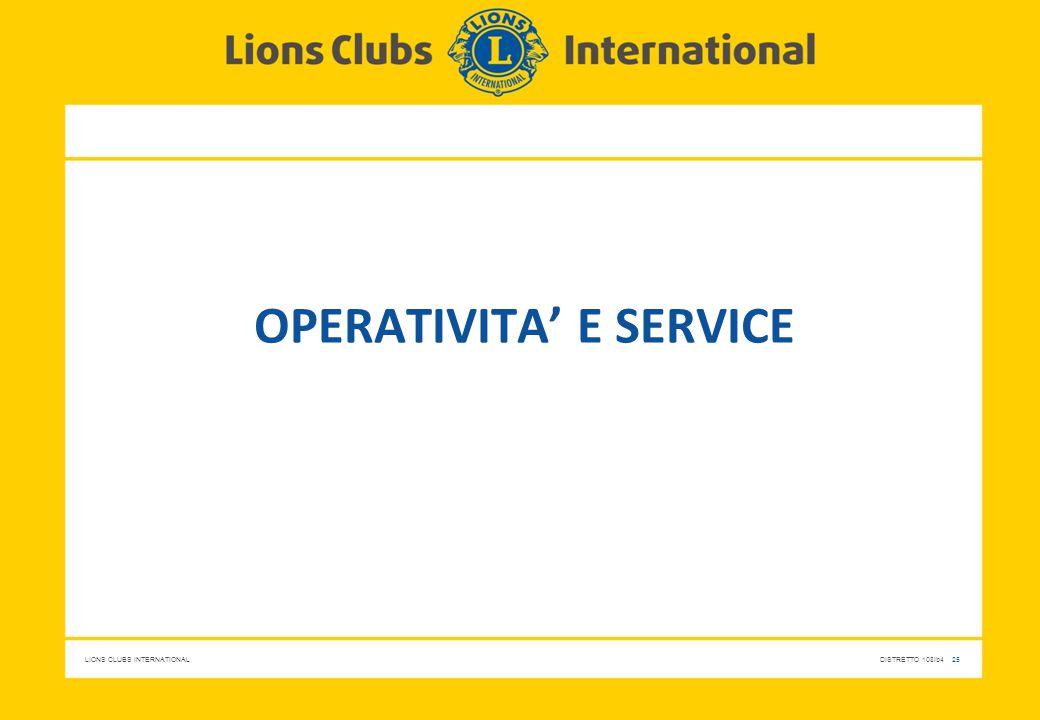 LIONS CLUBS INTERNATIONALDISTRETTO 108Ib4 25 OPERATIVITA' E SERVICE