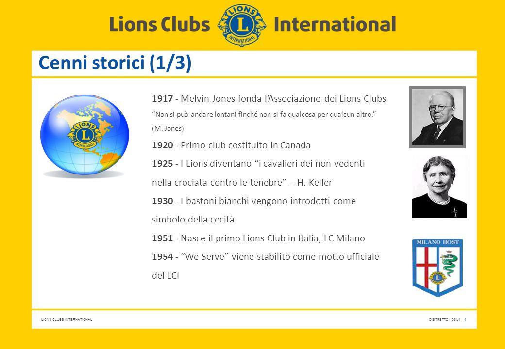"""LIONS CLUBS INTERNATIONALDISTRETTO 108Ib4 4 Cenni storici (1/3) 1917 - Melvin Jones fonda l'Associazione dei Lions Clubs """"Non si può andare lontani fi"""