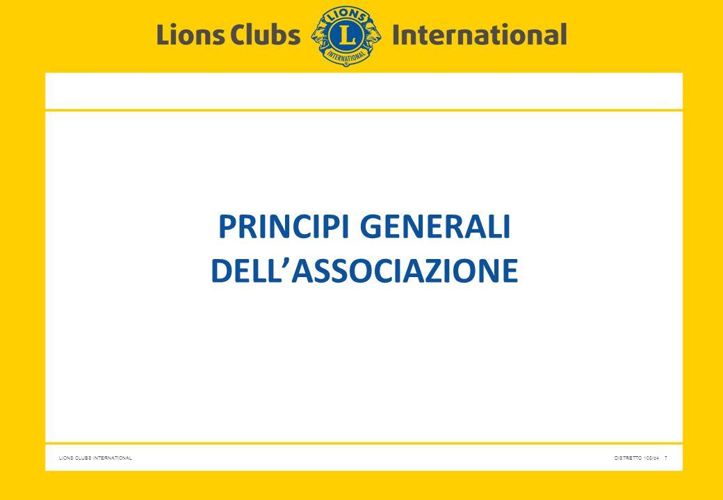 LIONS CLUBS INTERNATIONALDISTRETTO 108Ib4 8 Vision e Mission Dichiarazione della visione Essere leader mondiali nel servizio comunitario e umanitario Dichiarazione della missione Dare modo ai volontari di servire la loro comunità, rispondere ai bisogni umanitari, promuovere la pace e favorire la comprensione internazionale tramite i Lions Club