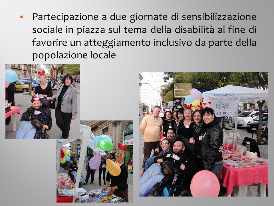  Partecipazione a due giornate di sensibilizzazione sociale in piazza sul tema della disabilità al fine di favorire un atteggiamento inclusivo da parte della popolazione locale