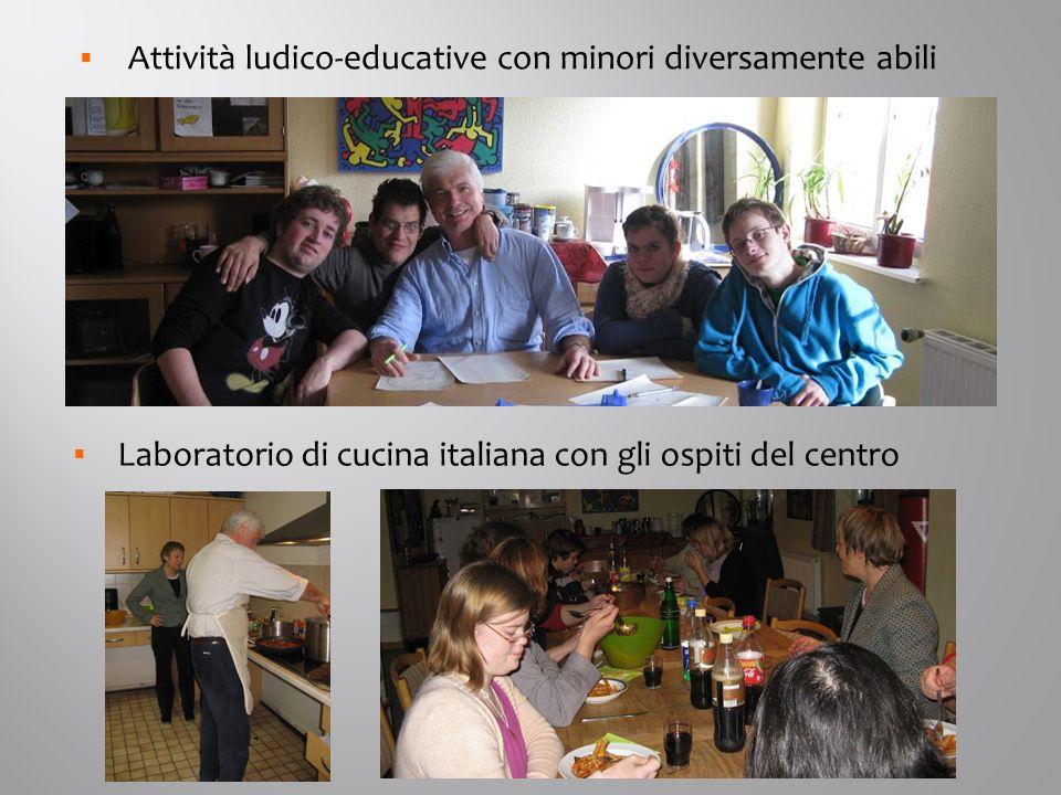  Attività ludico-educative con minori diversamente abili  Laboratorio di cucina italiana con gli ospiti del centro