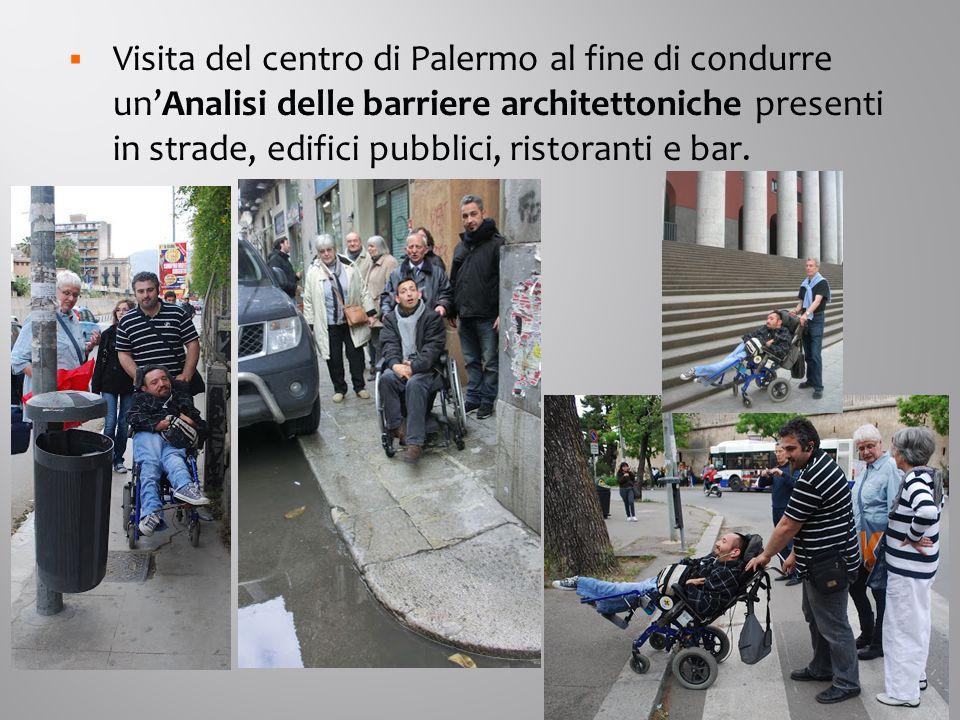  Visita del centro di Palermo al fine di condurre un'Analisi delle barriere architettoniche presenti in strade, edifici pubblici, ristoranti e bar.
