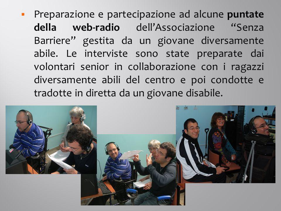  Preparazione e partecipazione ad alcune puntate della web-radio dell'Associazione Senza Barriere gestita da un giovane diversamente abile.