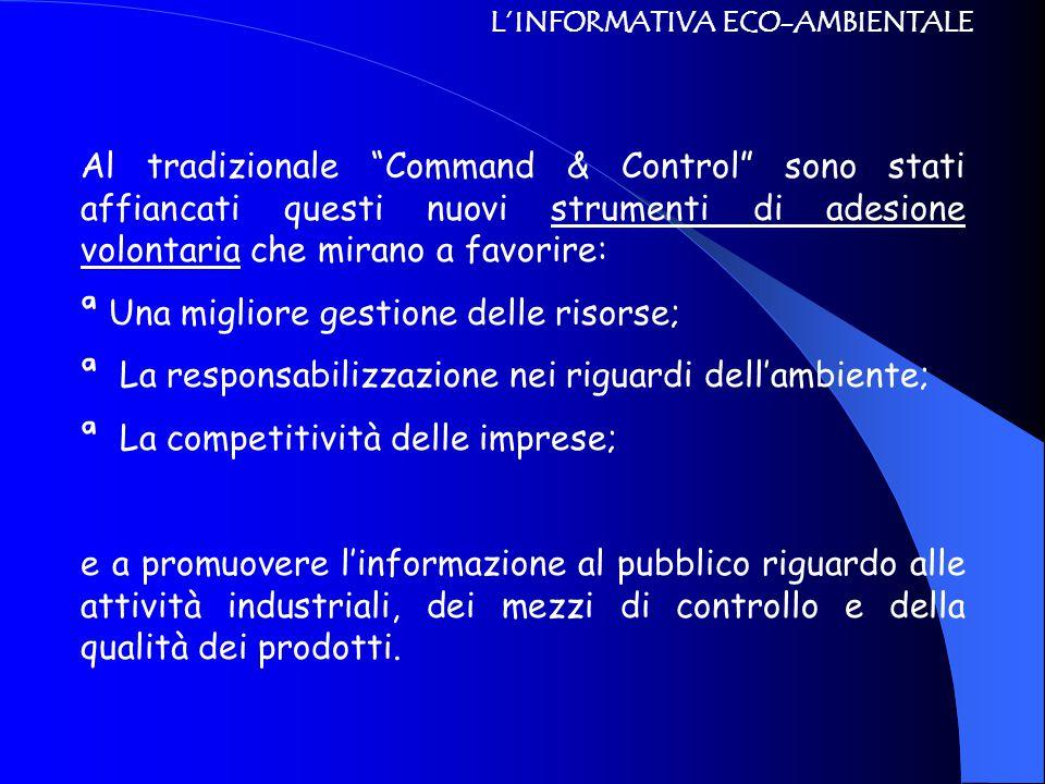 """L'INFORMATIVA ECO-AMBIENTALE Al tradizionale """"Command & Control"""" sono stati affiancati questi nuovi strumenti di adesione volontaria che mirano a favo"""