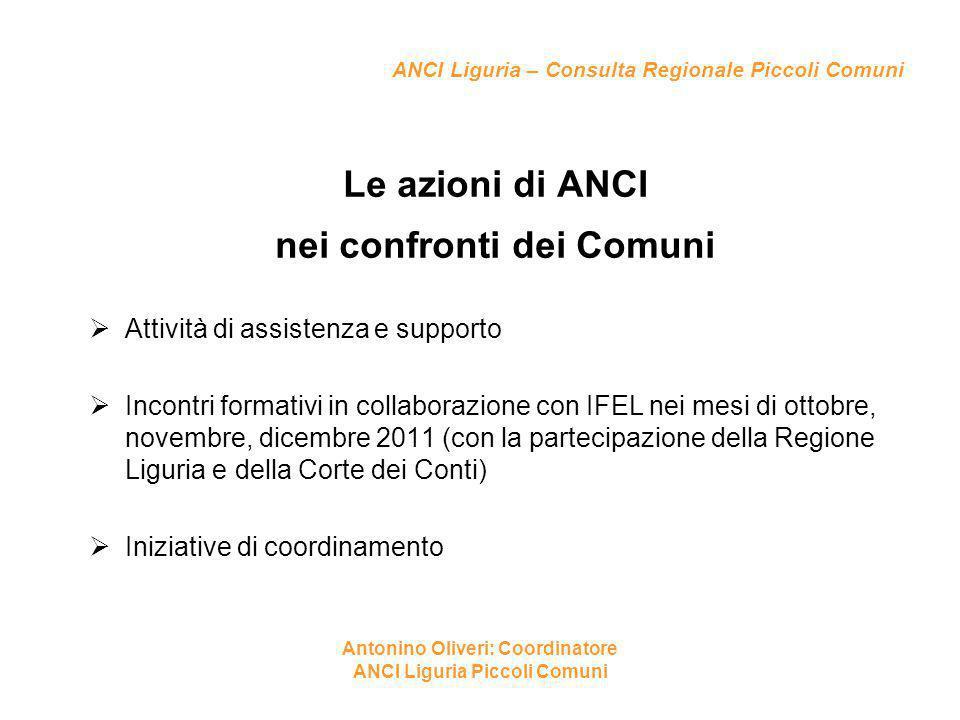 ANCI Liguria – Consulta Regionale Piccoli Comuni Le azioni di ANCI nei confronti dei Comuni  Attività di assistenza e supporto  Incontri formativi i