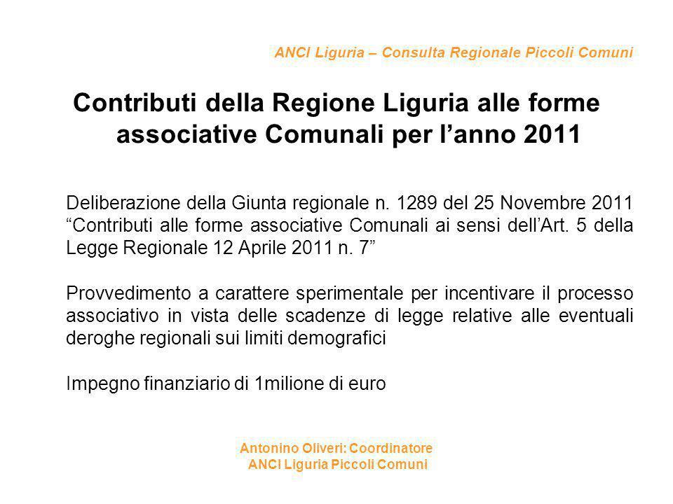 ANCI Liguria – Consulta Regionale Piccoli Comuni Contributi della Regione Liguria alle forme associative Comunali per l'anno 2011 Deliberazione della Giunta regionale n.