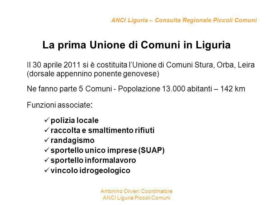 ANCI Liguria – Consulta Regionale Piccoli Comuni La prima Unione di Comuni in Liguria Il 30 aprile 2011 si è costituita l'Unione di Comuni Stura, Orba