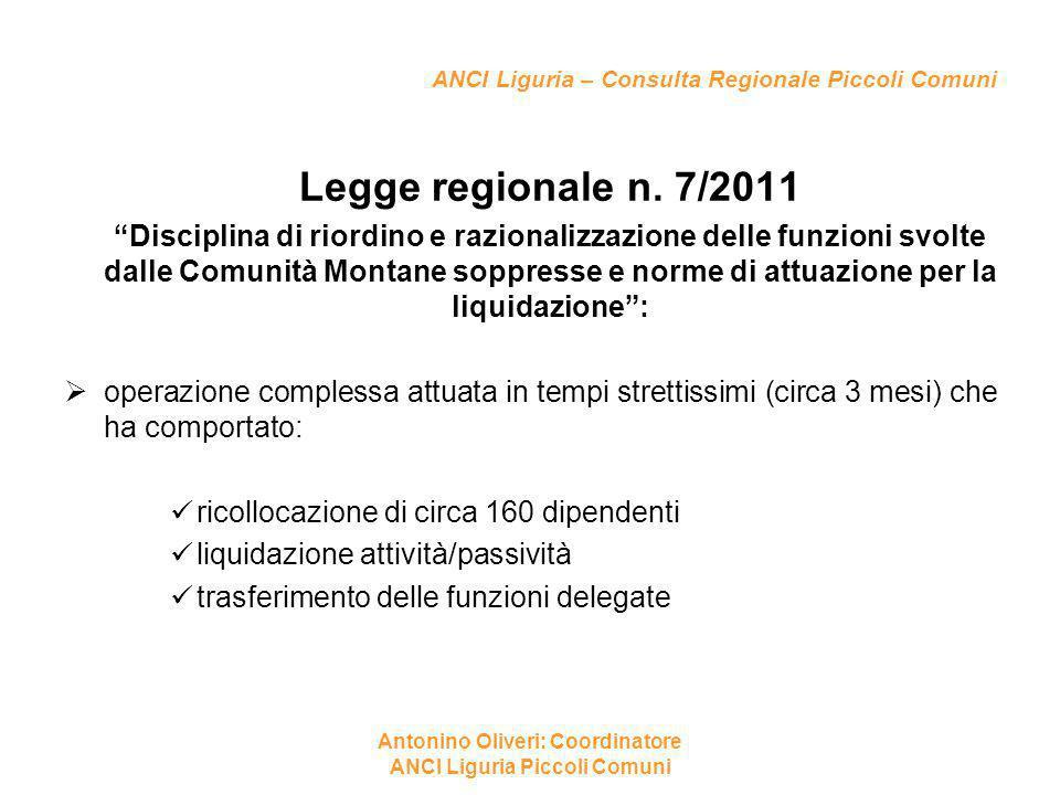 """ANCI Liguria – Consulta Regionale Piccoli Comuni Legge regionale n. 7/2011 """"Disciplina di riordino e razionalizzazione delle funzioni svolte dalle Com"""
