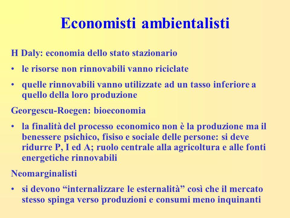 Economisti ambientalisti H Daly: economia dello stato stazionario le risorse non rinnovabili vanno riciclate quelle rinnovabili vanno utilizzate ad un