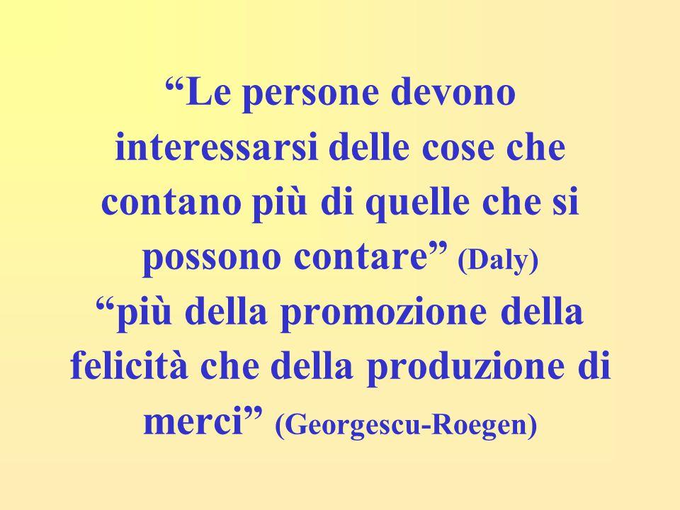 """""""Le persone devono interessarsi delle cose che contano più di quelle che si possono contare"""" (Daly) """"più della promozione della felicità che della pro"""