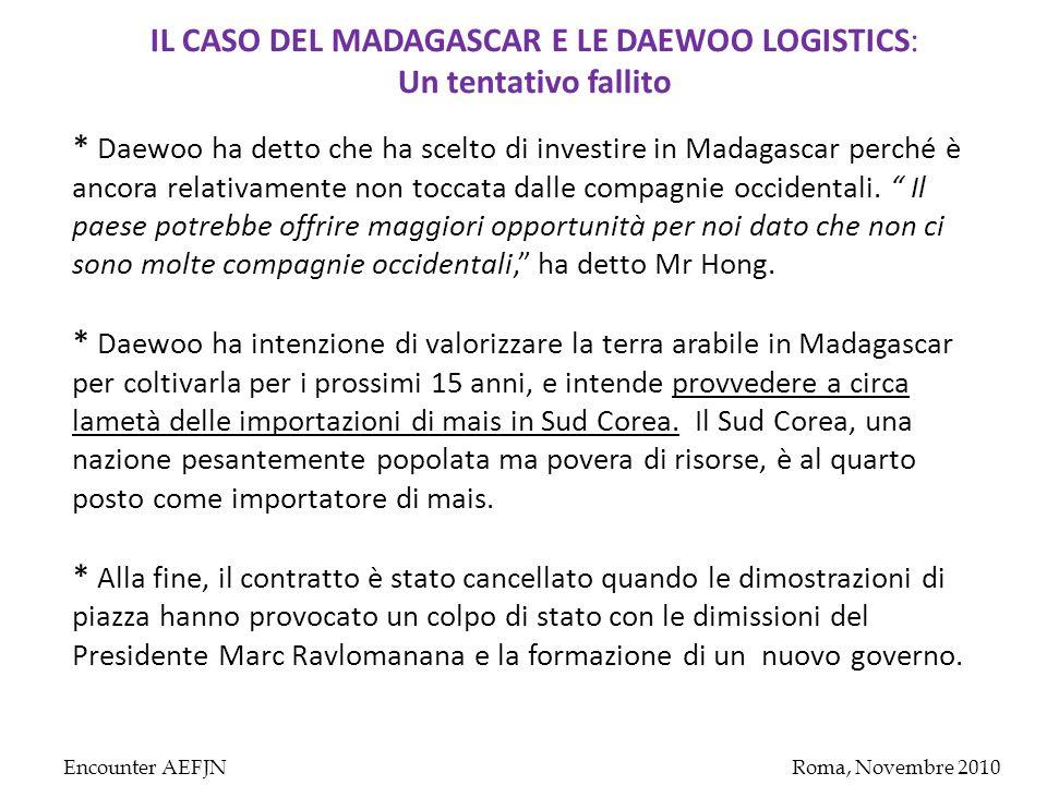 Encounter AEFJNRoma, Novembre 2010 * Daewoo ha detto che ha scelto di investire in Madagascar perché è ancora relativamente non toccata dalle compagnie occidentali.