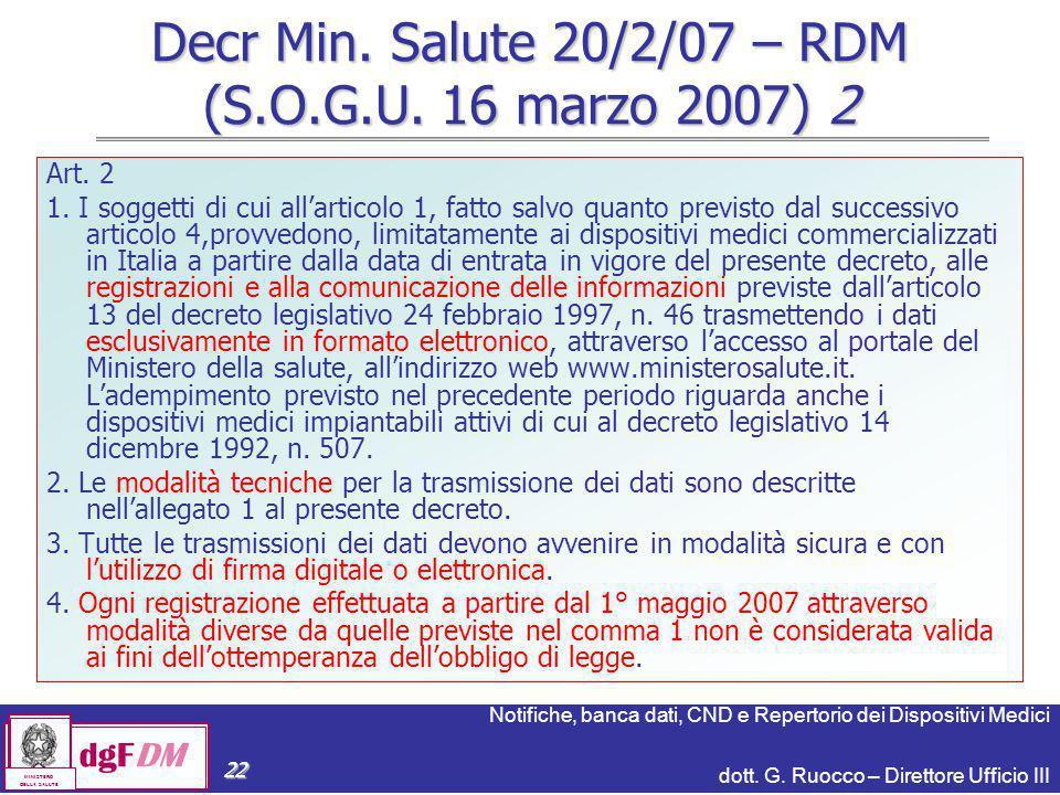 Notifiche, banca dati, CND e Repertorio dei Dispositivi Medici dott. G. Ruocco – Direttore Ufficio III dgFDM MINISTERO DELLA SALUTE 22 Decr Min. Salut