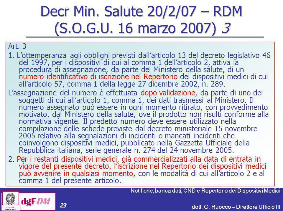 Notifiche, banca dati, CND e Repertorio dei Dispositivi Medici dott. G. Ruocco – Direttore Ufficio III dgFDM MINISTERO DELLA SALUTE 23 Decr Min. Salut