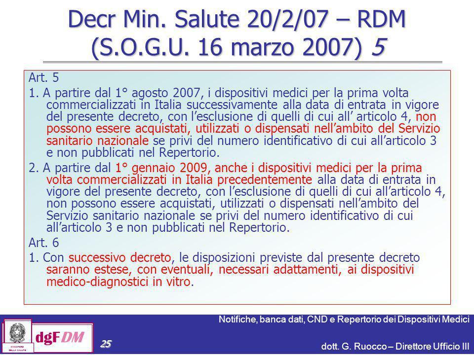 Notifiche, banca dati, CND e Repertorio dei Dispositivi Medici dott. G. Ruocco – Direttore Ufficio III dgFDM MINISTERO DELLA SALUTE 25 Decr Min. Salut