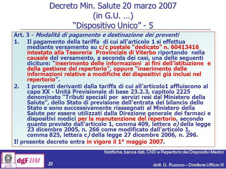 Notifiche, banca dati, CND e Repertorio dei Dispositivi Medici dott. G. Ruocco – Direttore Ufficio III dgFDM MINISTERO DELLA SALUTE 31 Decreto Min. Sa