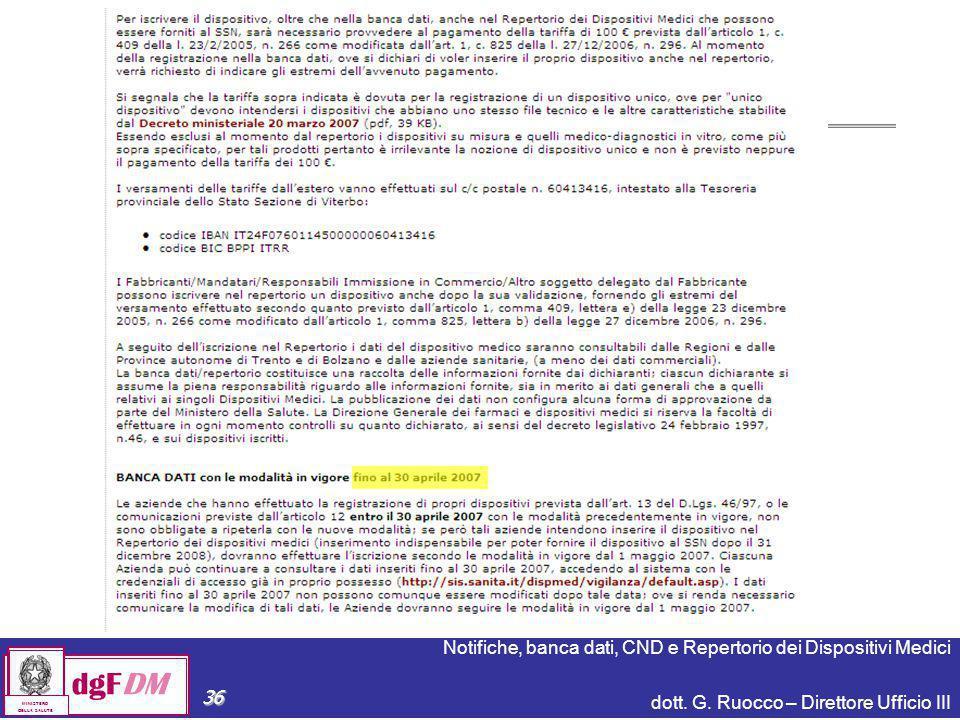 Notifiche, banca dati, CND e Repertorio dei Dispositivi Medici dott. G. Ruocco – Direttore Ufficio III dgFDM MINISTERO DELLA SALUTE 36