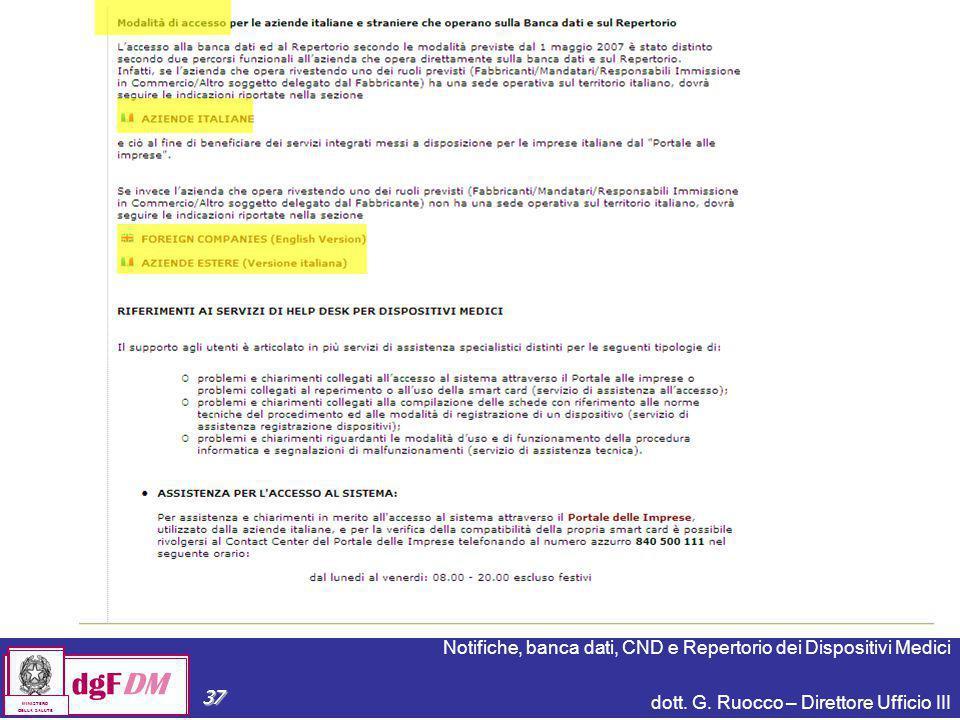 Notifiche, banca dati, CND e Repertorio dei Dispositivi Medici dott. G. Ruocco – Direttore Ufficio III dgFDM MINISTERO DELLA SALUTE 37