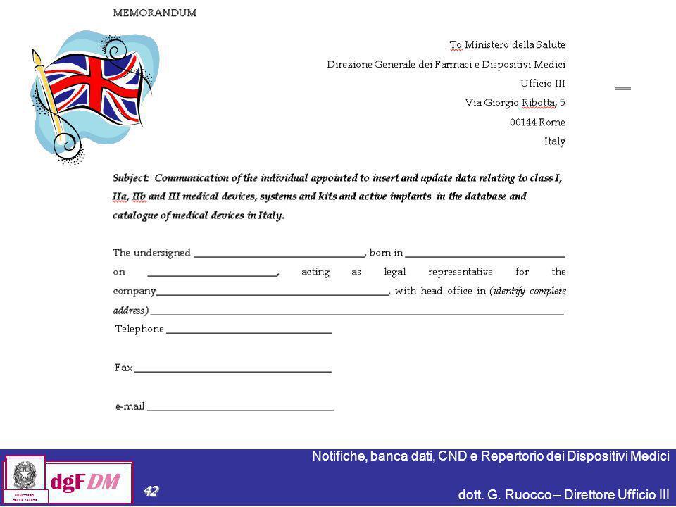 Notifiche, banca dati, CND e Repertorio dei Dispositivi Medici dott. G. Ruocco – Direttore Ufficio III dgFDM MINISTERO DELLA SALUTE 42