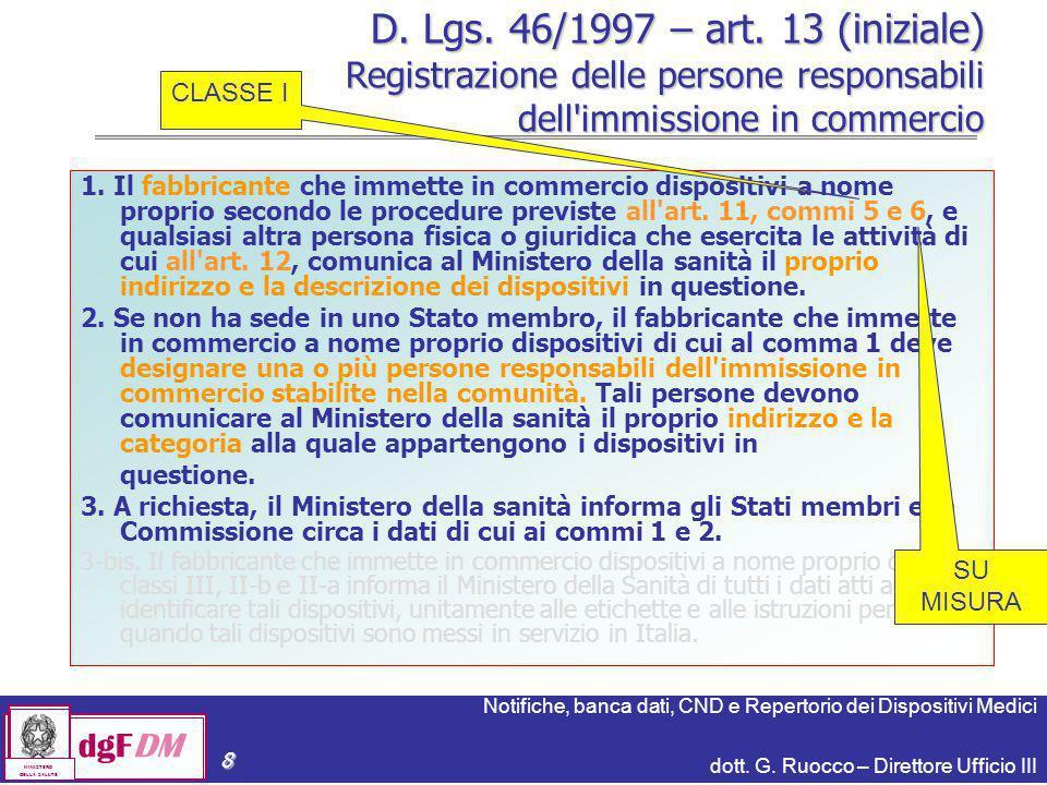 Notifiche, banca dati, CND e Repertorio dei Dispositivi Medici dott. G. Ruocco – Direttore Ufficio III dgFDM MINISTERO DELLA SALUTE 8 D. Lgs. 46/1997