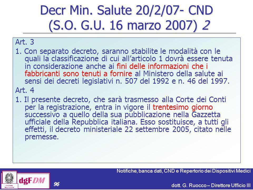 Notifiche, banca dati, CND e Repertorio dei Dispositivi Medici dott. G. Ruocco – Direttore Ufficio III dgFDM MINISTERO DELLA SALUTE 96 Decr Min. Salut