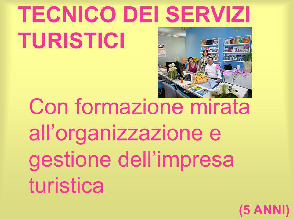 TECNICO DEI SERVIZI TURISTICI Con formazione mirata all'organizzazione e gestione dell'impresa turistica (5 ANNI)