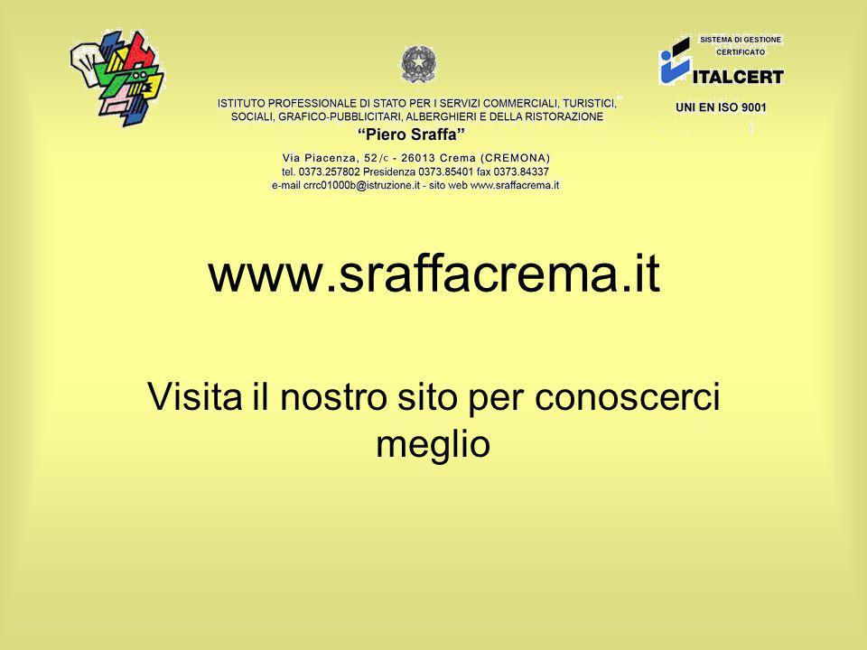 www.sraffacrema.it Visita il nostro sito per conoscerci meglio