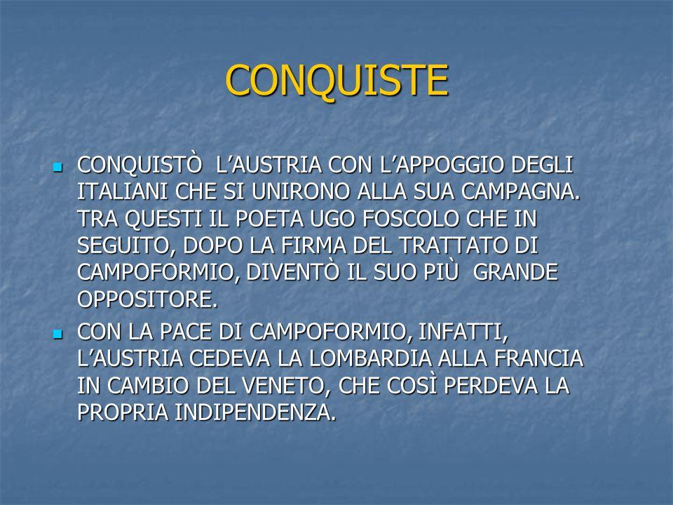 CONQUISTE CONQUISTÒ L'AUSTRIA CON L'APPOGGIO DEGLI ITALIANI CHE SI UNIRONO ALLA SUA CAMPAGNA.