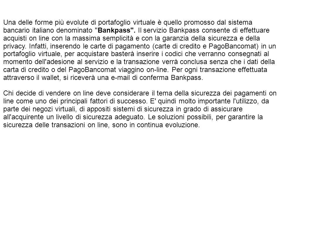 Una delle forme più evolute di portafoglio virtuale è quello promosso dal sistema bancario italiano denominato