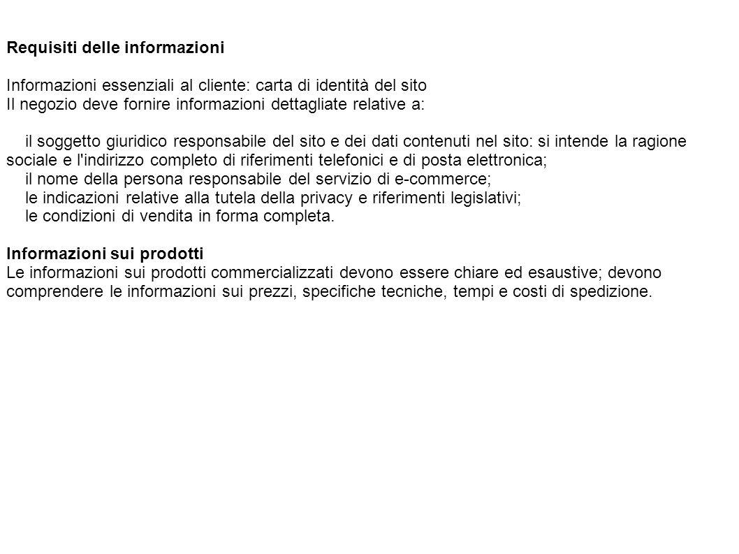 Requisiti delle informazioni Informazioni essenziali al cliente: carta di identità del sito Il negozio deve fornire informazioni dettagliate relative
