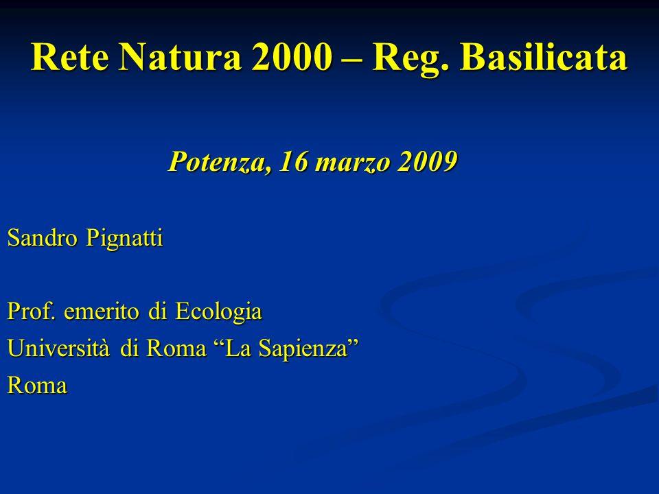 Rete Natura 2000 – Reg.Basilicata Potenza, 16 marzo 2009 Sandro Pignatti Prof.