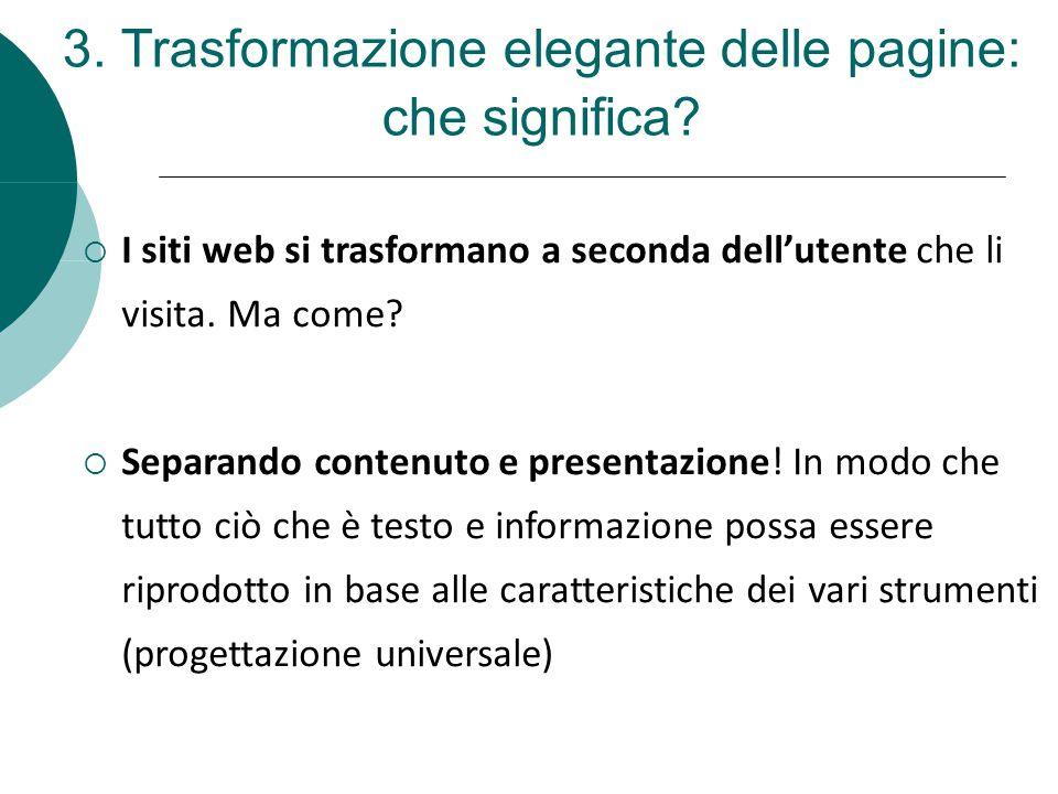 3. Trasformazione elegante delle pagine: che significa?  I siti web si trasformano a seconda dell'utente che li visita. Ma come?  Separando contenut