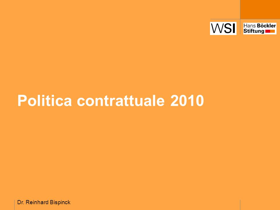 Dr. Reinhard Bispinck Politica contrattuale 2010