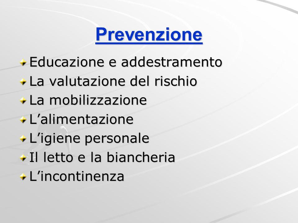 Prevenzione Educazione e addestramento La valutazione del rischio La mobilizzazione L'alimentazione L'igiene personale Il letto e la biancheria L'inco