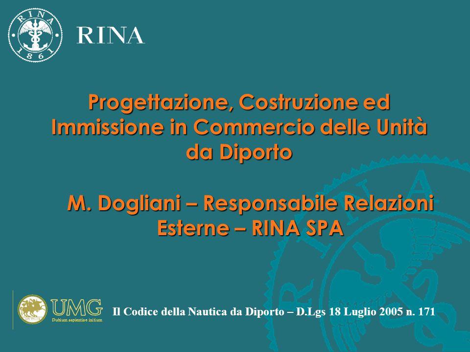 Progettazione, Costruzione ed Immissione in Commercio delle Unità da Diporto Il Codice della Nautica da Diporto – D.Lgs 18 Luglio 2005 n.