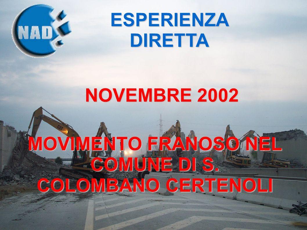 ESPERIENZA DIRETTA NOVEMBRE 2002 MOVIMENTO FRANOSO NEL COMUNE DI S. COLOMBANO CERTENOLI