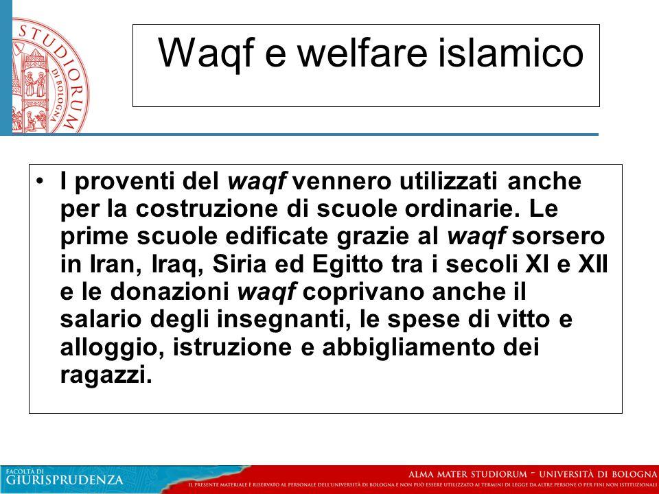 Waqf e welfare islamico I proventi del waqf vennero utilizzati anche per la costruzione di scuole ordinarie.