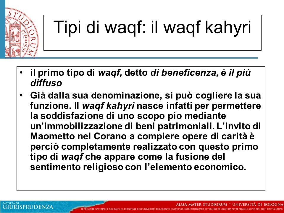Tipi di waqf: il waqf kahyri il primo tipo di waqf, detto di beneficenza, è il più diffuso Già dalla sua denominazione, si può cogliere la sua funzione.