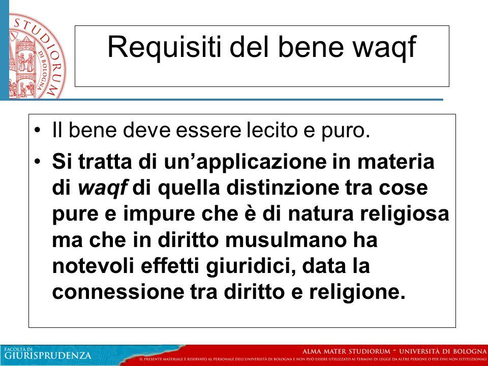 Requisiti del bene waqf Il bene deve essere lecito e puro.