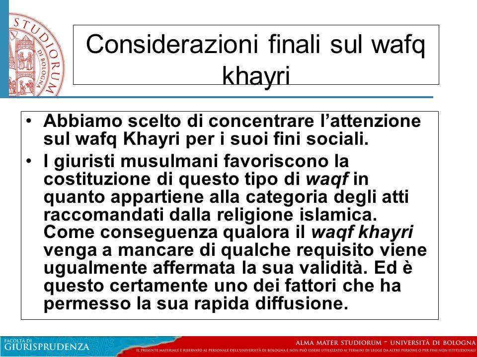 Considerazioni finali sul wafq khayri Abbiamo scelto di concentrare l'attenzione sul wafq Khayri per i suoi fini sociali.