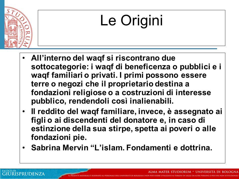 Le Origini All'interno del waqf si riscontrano due sottocategorie: i waqf di beneficenza o pubblici e i waqf familiari o privati.
