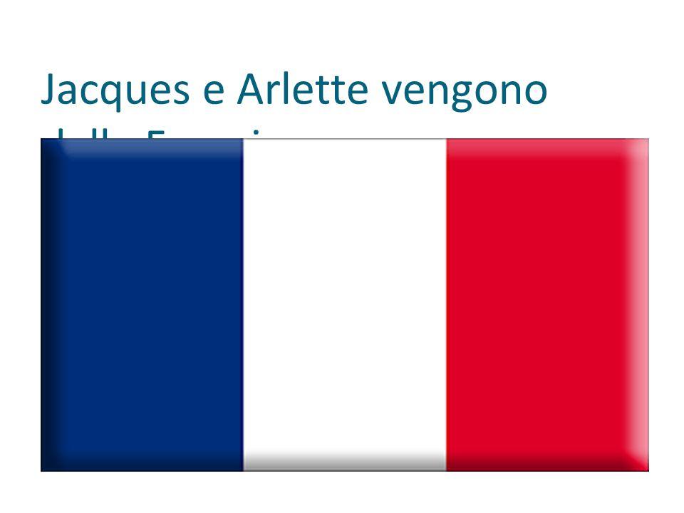 Jacques e Arlette vengono dalla Francia.