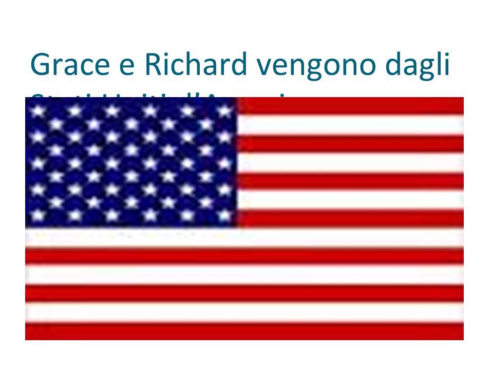 Grace e Richard vengono dagli Stati Uniti d'America.