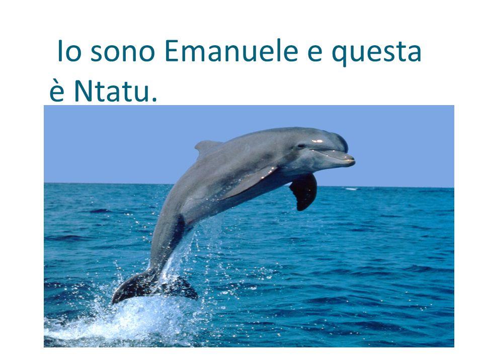 Io sono Emanuele e questa è Ntatu.