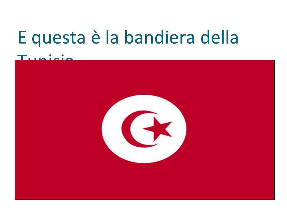 E questa è la bandiera della Tunisia.