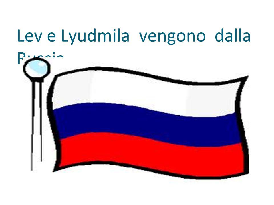 Lev e Lyudmila vengono dalla Russia