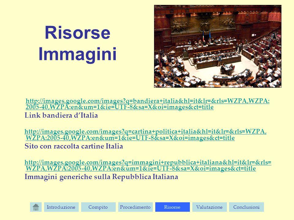 Risorse Immagini http://images.google.com/images?q=bandiera+italia&hl=it&lr=&rls=WZPA,WZPA: 2005-40,WZPA:en&um=1&ie=UTF-8&sa=X&oi=images&ct=title Link