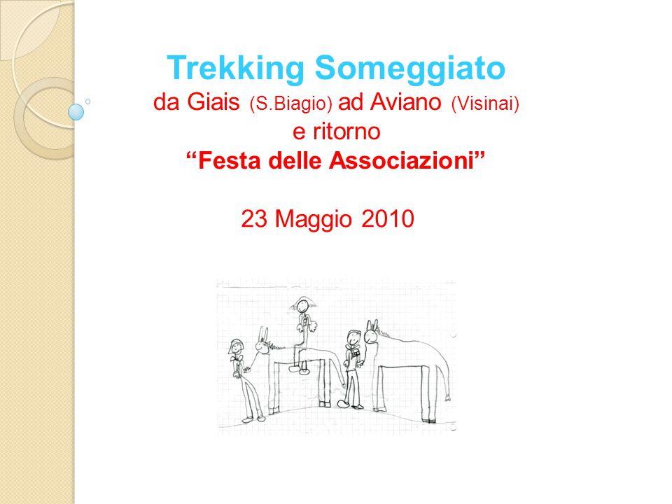"""Trekking Someggiato da Giais (S.Biagio) ad Aviano (Visinai) e ritorno """"Festa delle Associazioni"""" 23 Maggio 2010"""