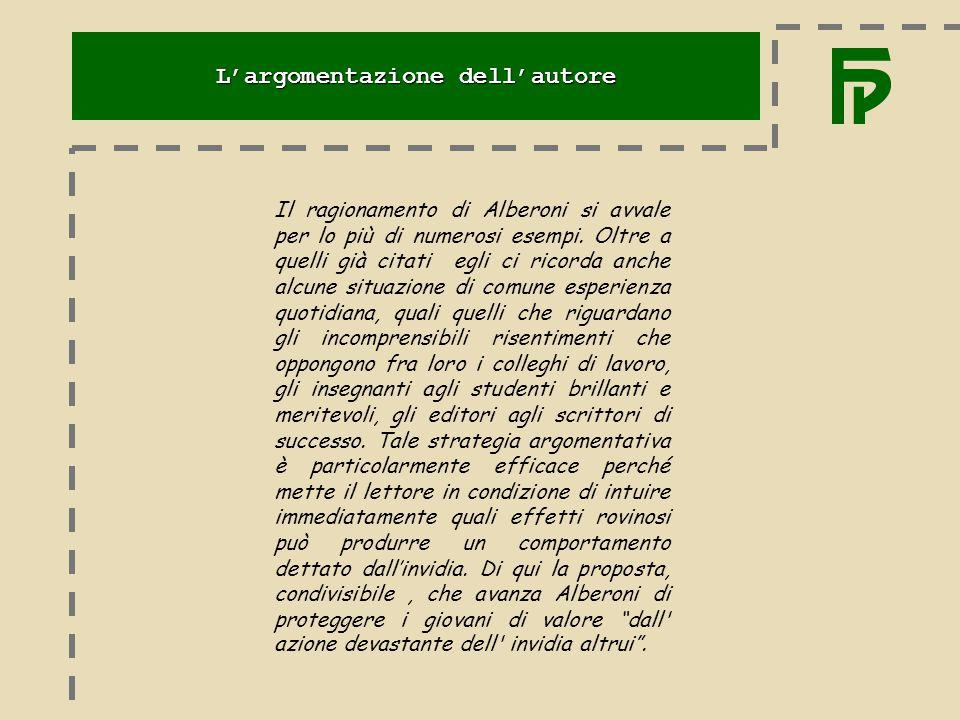 Il ragionamento di Alberoni si avvale per lo più di numerosi esempi.