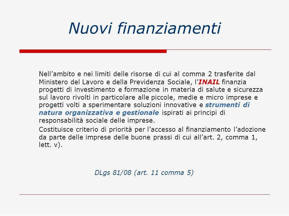 Nuovi finanziamenti Nell'ambito e nei limiti delle risorse di cui al comma 2 trasferite dal Ministero del Lavoro e della Previdenza Sociale, l'INAIL f