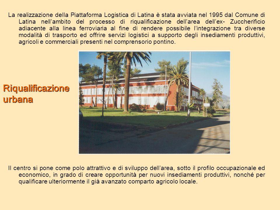 La realizzazione della Piattaforma Logistica di Latina è stata avviata nel 1995 dal Comune di Latina nell'ambito del processo di riqualificazione dell